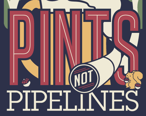 "Raise Your Glass for ""Pints Not Pipelines!"""
